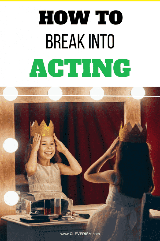 How to Break into Acting (and Hollywood Movies)