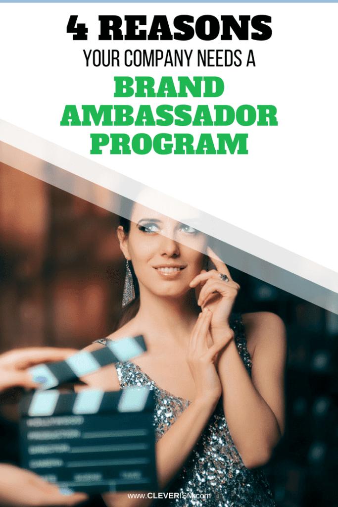 4 Reasons Your Company Needs a Brand Ambassador Program