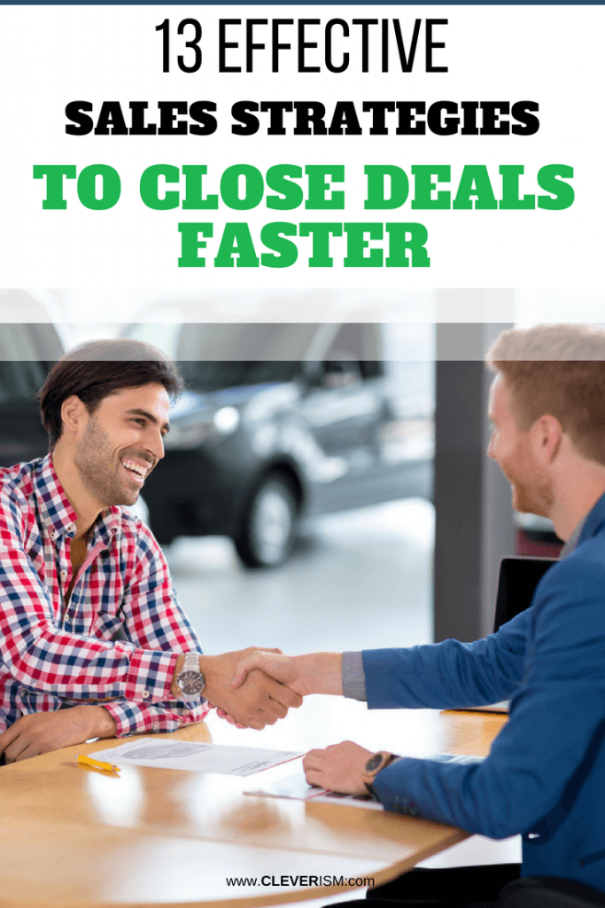13 Effective Sales Strategies to Help You Close Deals Faster
