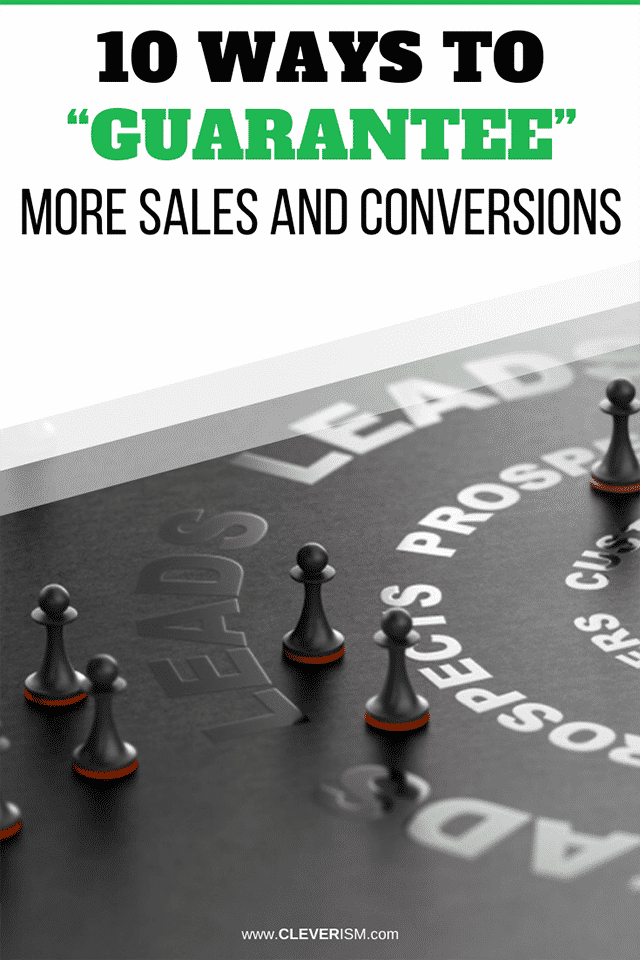 "10 Ways to ""Guarantee"" More Sales and Conversions"