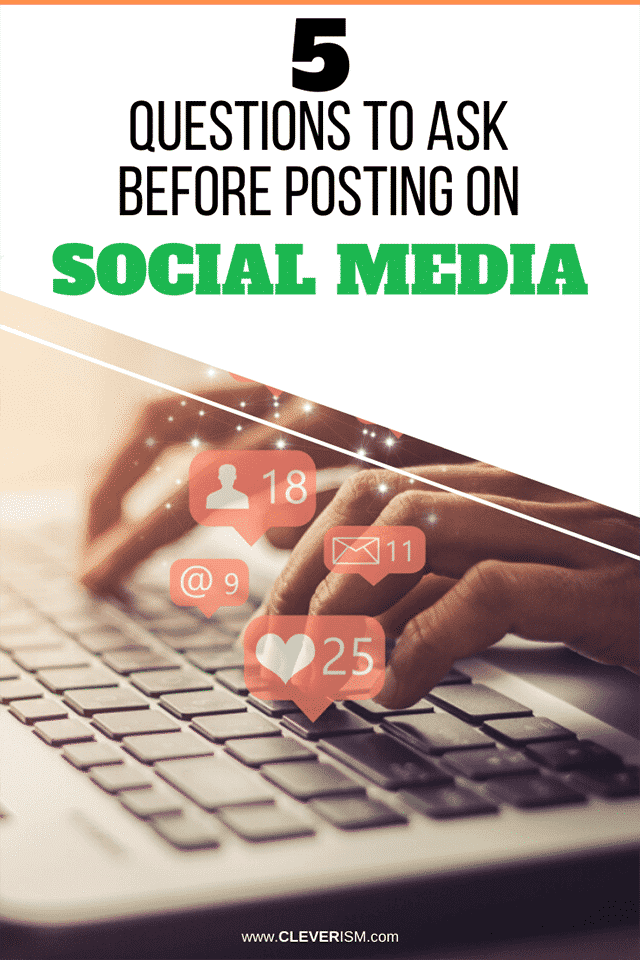 5 Questions to Ask Before Posting on Social Media