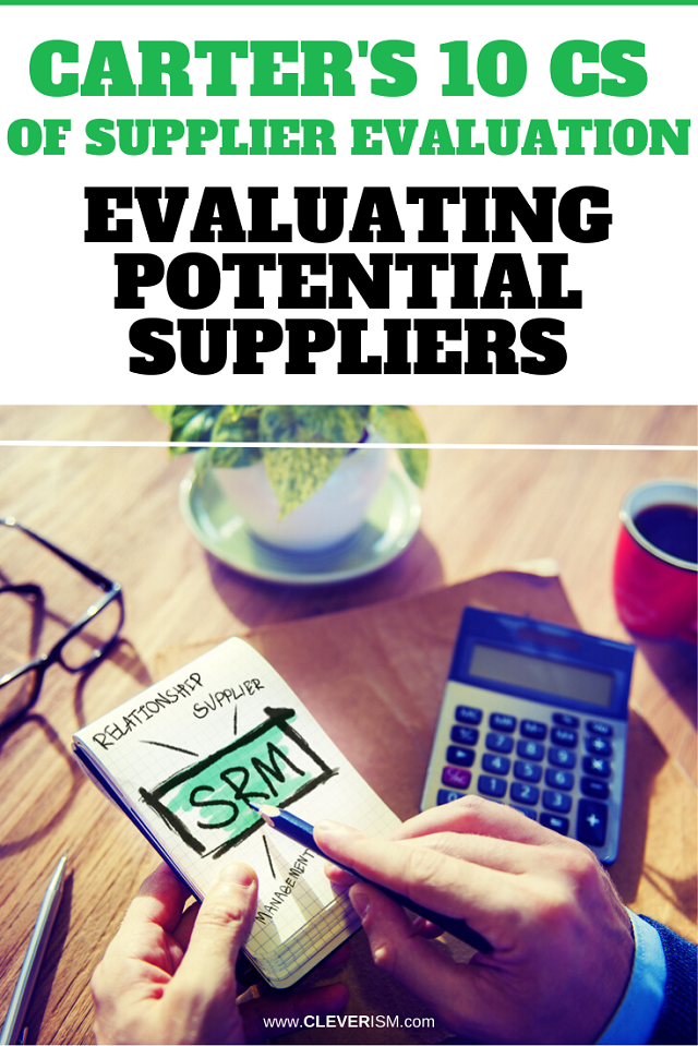 Carter's 10 Cs Of Supplier Evaluation: Evaluating Potential Suppliers