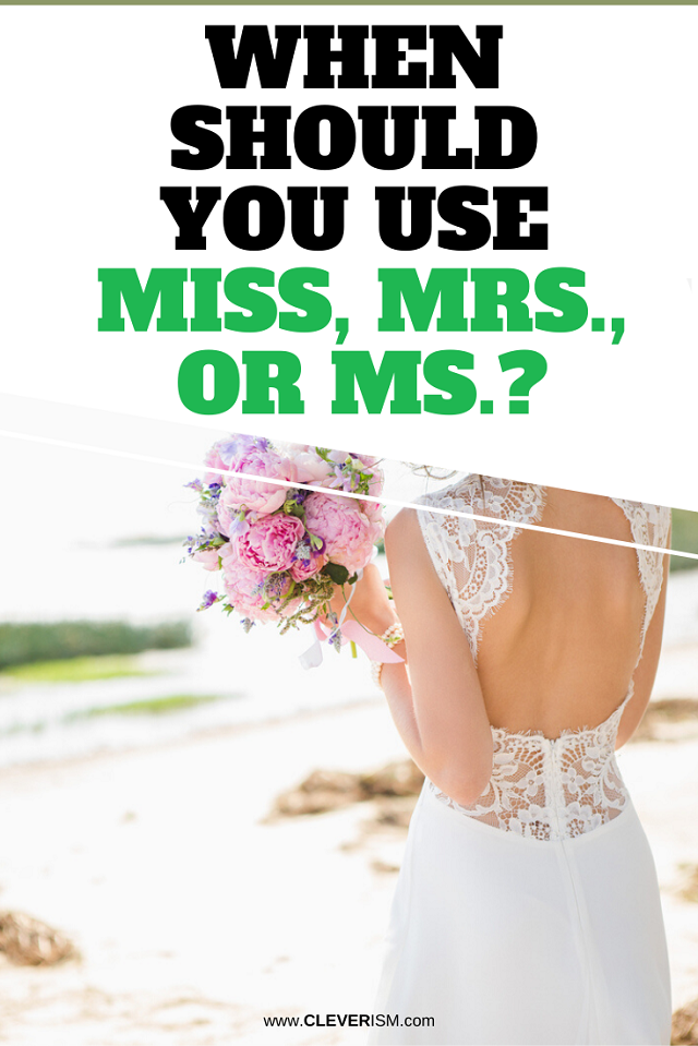 When Should You Use Miss, Mrs., or MS.?