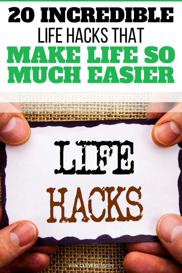 20 Incredible Life Hacks That Make Life So Much Easier