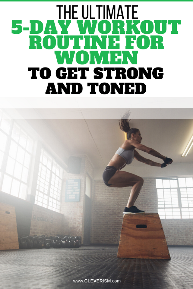 The Ultimate 5-Day Workout Routine for Women to Get Strong and Toned