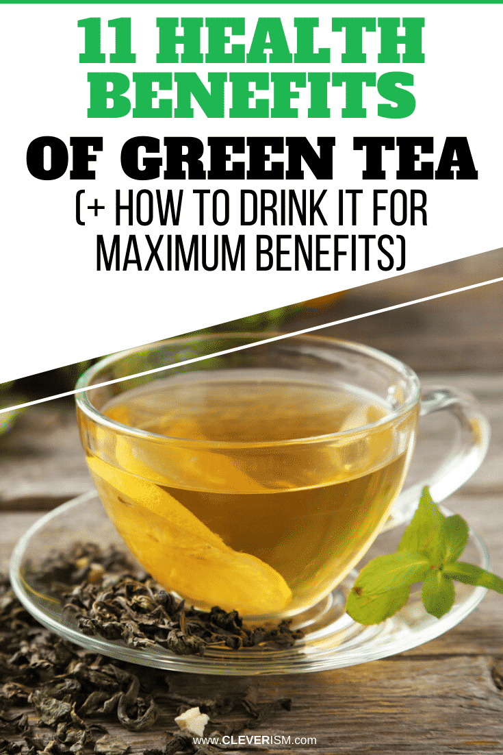 11 Health Benefits of Green Tea (+ How to Drink It for Maximum Benefits)