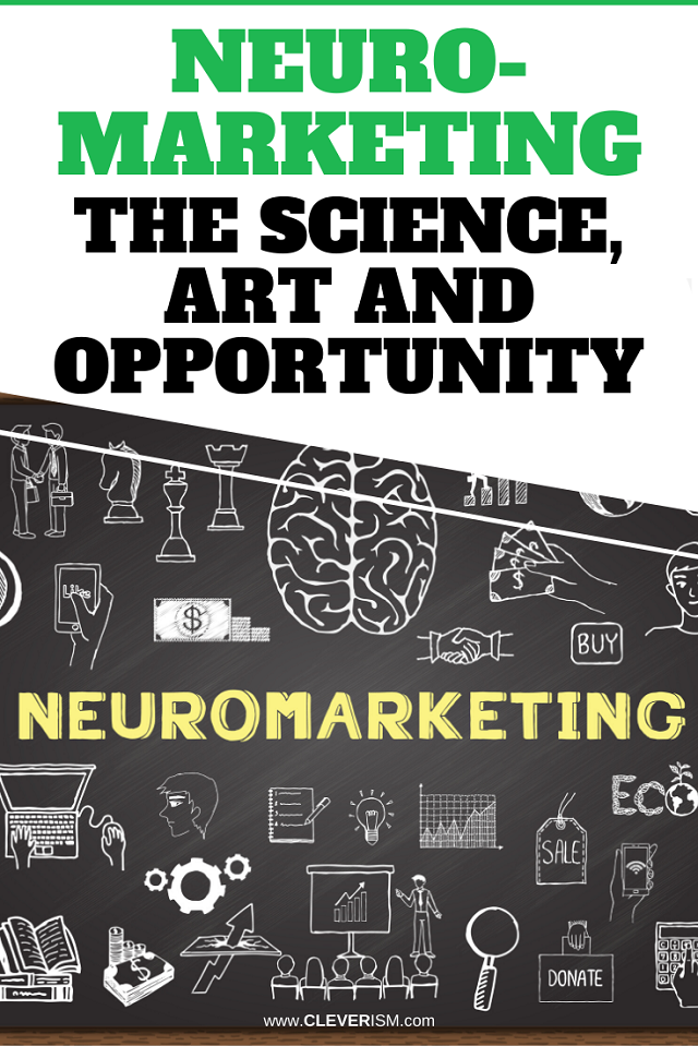 Neuromarketing: The Science, Art and Opportunity