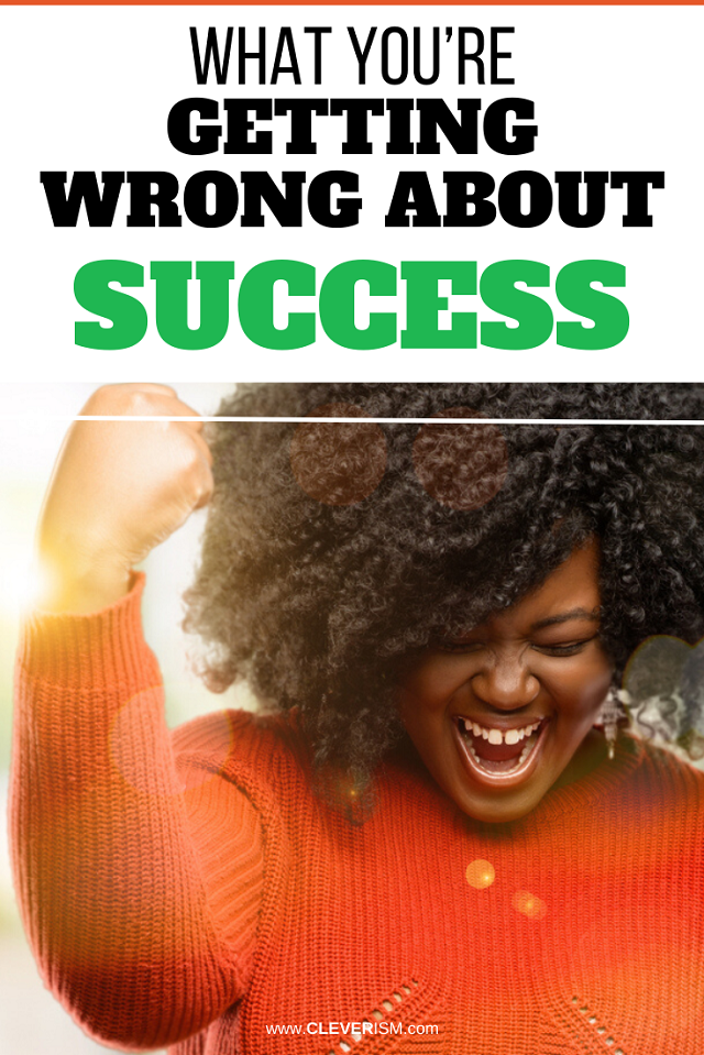 What You're Getting Wrong About Success