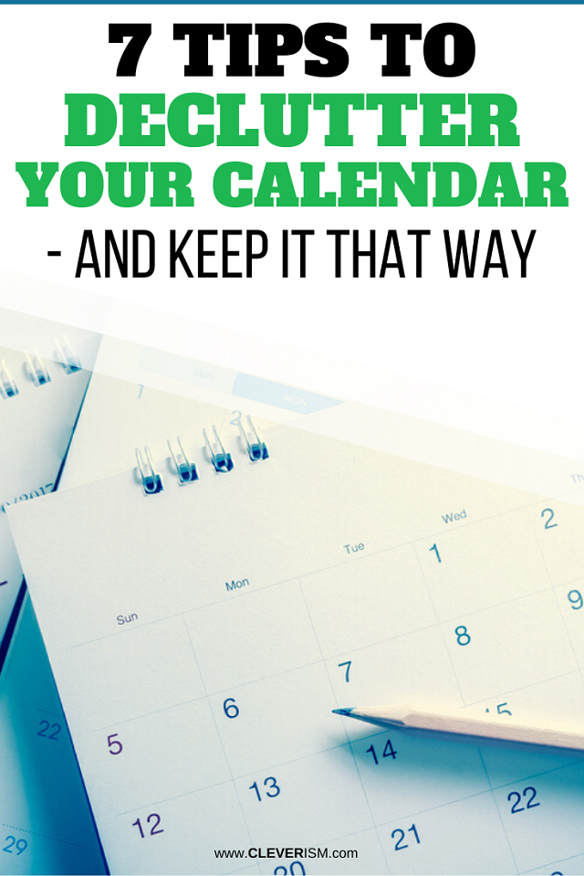 7 Tips to Declutter Your Calendar - and Keep It That Way