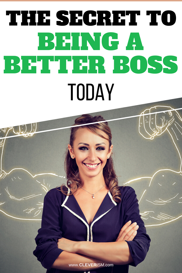 The Secret to Being a Better Boss Today