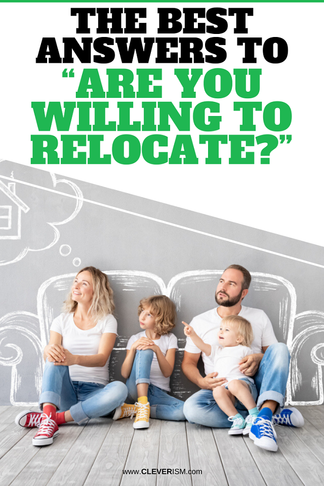 "The Best Answers to ""Are You Willing to Relocate?"""