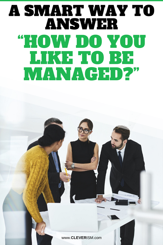 "A Smart Way to Answer ""How Do You Like to Be Managed?"""