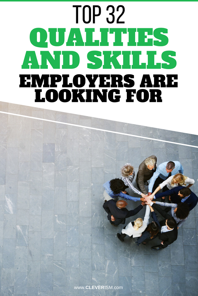 Top 32 Qualities and Skills Employers are Looking For