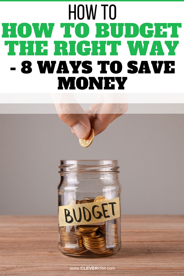 How to Budget the Right Way - 8 Ways to Save Money