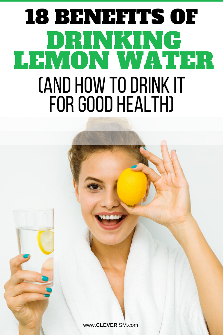 18 Benefits of Drinking Lemon Water and How to Drink It for Maximum Benefits