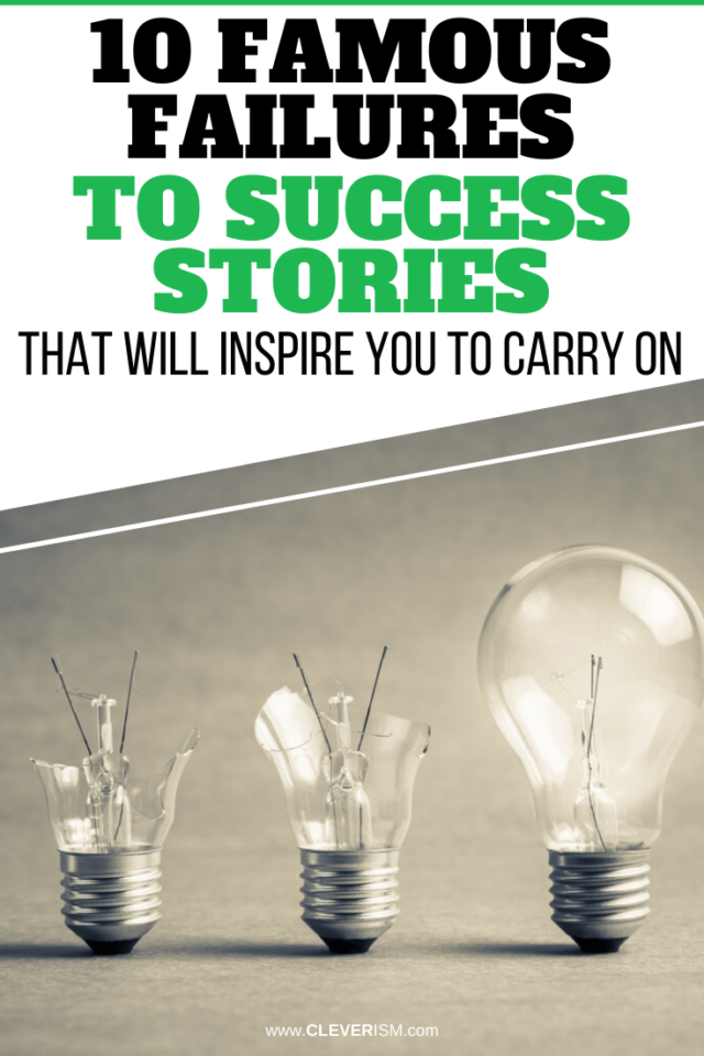 10 Famous Failures to Success Stories That Will Inspire You to Carry On