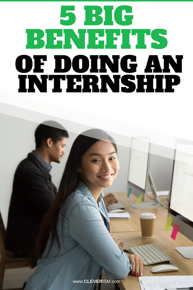 5 Big Benefits Of Doing An Internship
