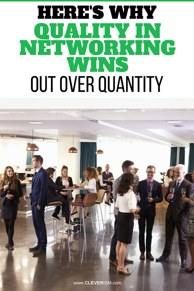 Here's Why Quality In Networking Wins Out Over Quantity