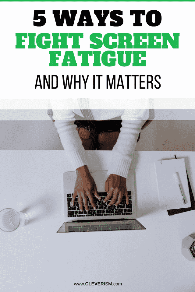 5 Ways to Fight Screen Fatigue and Why It Matters - long